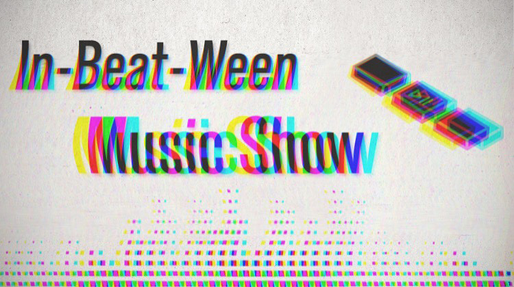 In-Beat-Ween Music Show